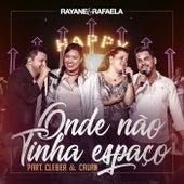 Onde Não Tinha Espaço de Rayane & Rafaela