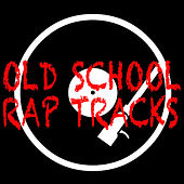 Old School Rap Tracks von Various Artists
