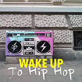 Wake Up To Hip Hop de Various Artists