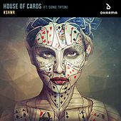 House Of Cards (feat. Sidnie Tipton) by Kshmr