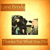 Thanks for What You Did by Lane Brody