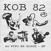 Ao Vivo na Clash by Kob 82