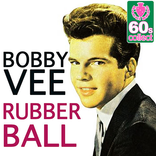 Rubber Ball (Remastered) - Single by Bobby Vee