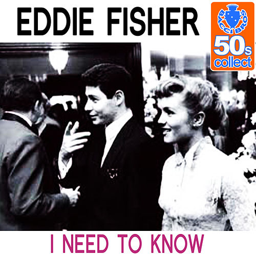 I Need to Know (Remastered) - Single by Eddie Fisher
