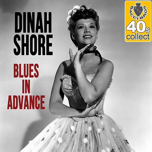 Blues in Advance (Remastered) - Single by Dinah Shore