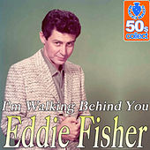 I'm Walking Behind You (Remastered) - Single by Eddie Fisher