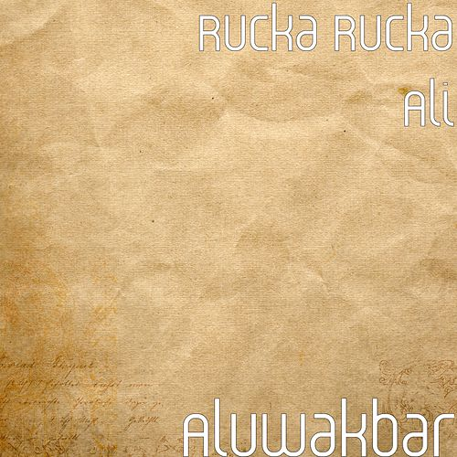 Aluwakbar by Rucka Rucka Ali
