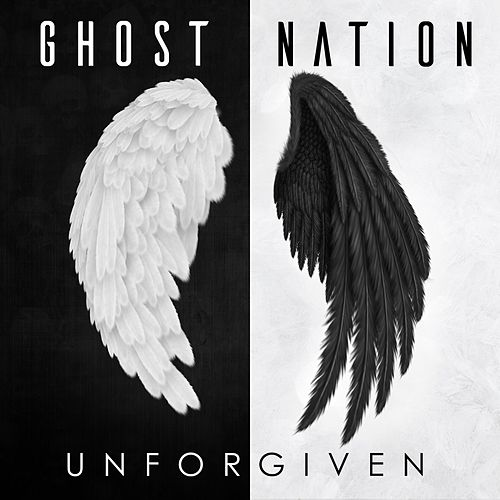 Unforgiven by Ghost Nation