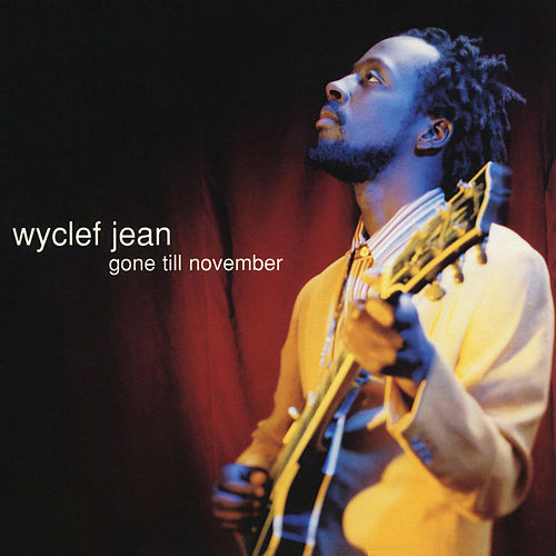 Gone Till November - EP by Wyclef Jean
