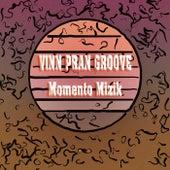 Vinn Pran Groove di Momento Mizik