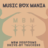 MBM Performs Drive-By Truckers by Music Box Mania