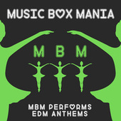 MBM Performs EDM Anthems by Music Box Mania