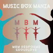 MBM Performs Grouplove by Music Box Mania