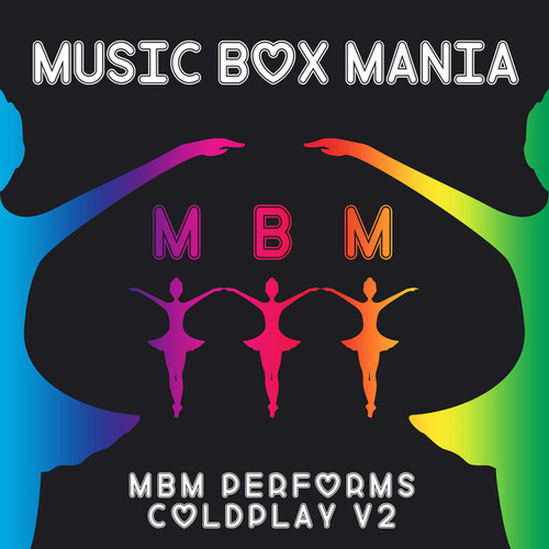 MBM Performs Coldplay, Vol. 2 by Music Box Mania