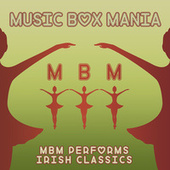 MBM Performs Irish Classics by Music Box Mania