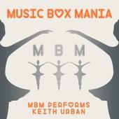 MBM Performs Keith Urban by Music Box Mania