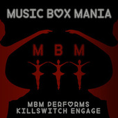 MBM Performs Killswitch Engage by Music Box Mania