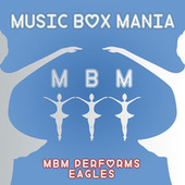 MBM Performs Eagles by Music Box Mania