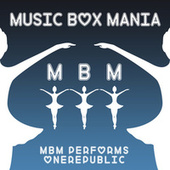 MBM Performs OneRepublic by Music Box Mania