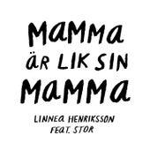 Mamma är lik sin mamma von Linnea Henriksson