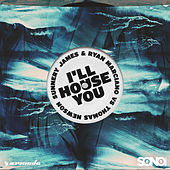 I'll House You van Sunnery James & Ryan Marciano