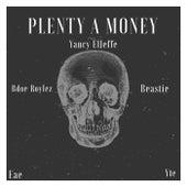 Plenty a Money by Yancy El Jeffe