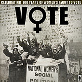 Vote - Celebrating 100 Years of Women's Right To Vote de Various Artists