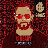 U Ready by Sebastian Bronk