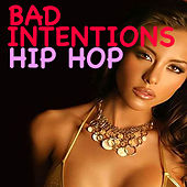 Bad Intentions Hip Hop de Various Artists