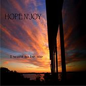 I Want to Be Me by Hope N'Joy