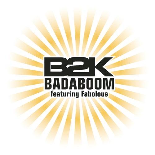 Badaboom (featuring Fabolous) by B2K