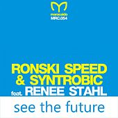 See the Future by Ronski Speed & Syntrobic