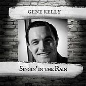Singin in the Rain by Gene Kelly