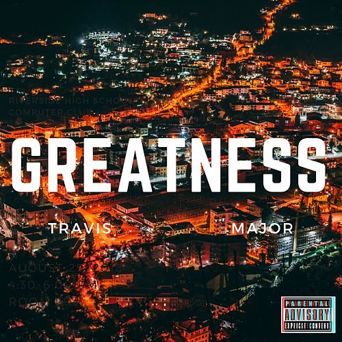 Greatness by Travis