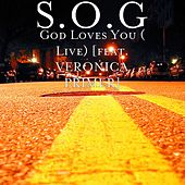 God Loves You (Live) [feat. VERONICA PRIMER] by S.O.G.