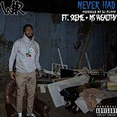 Never Had (feat. Skeme & Ns wealthy) von Richrobb