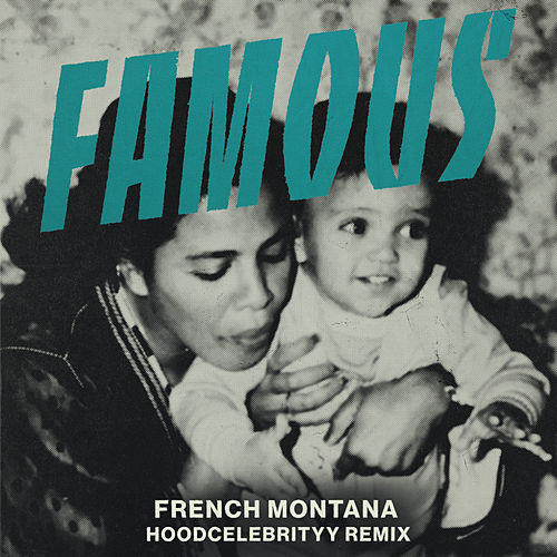 Famous (Remix) van French Montana