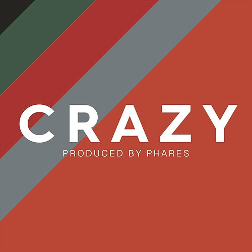 Crazy (feat. Phares) by Tone