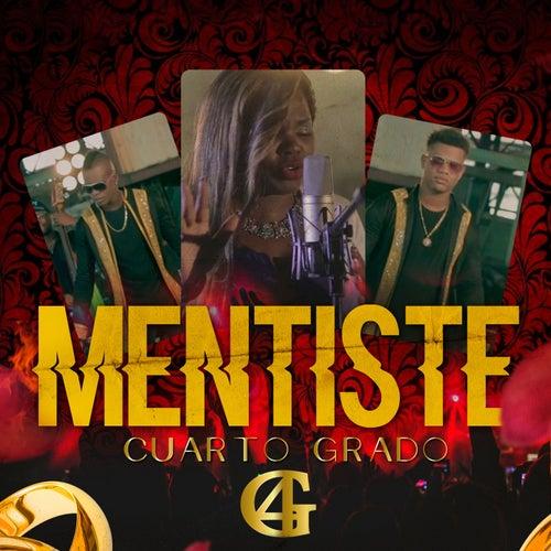 Mentiste (Single) by Cuarto Grado : Napster