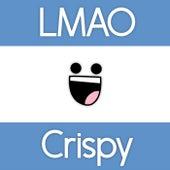 Crispy by Lmao
