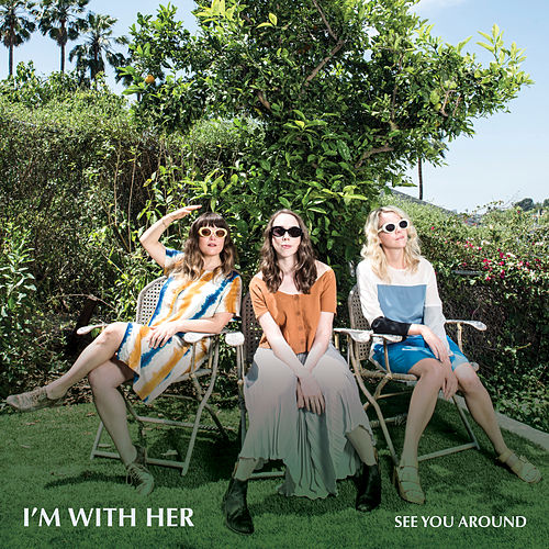 See You Around by I'm With Her