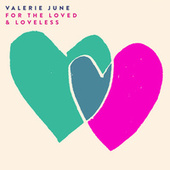 For The Loved & Loveless by Valerie June