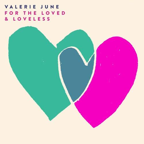 For The Loved & Loveless by Valerie June