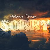 Sorry by Melany Turner