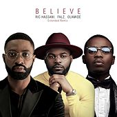 Believe (Extended Remix) [feat. Falz & Olamide] by Ric Hassani