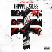 Trippple Cross by Young Scooter