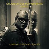 Killers EP (Remixes) von Ghosts of Our Former Selves