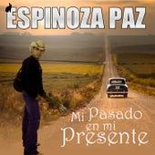 Mi Pasado en Mi Presente by Espinoza Paz