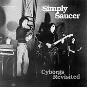 Cyborgs Revisited by Simply Saucer