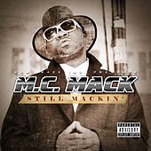 Still Mackin' by M.C. Mack